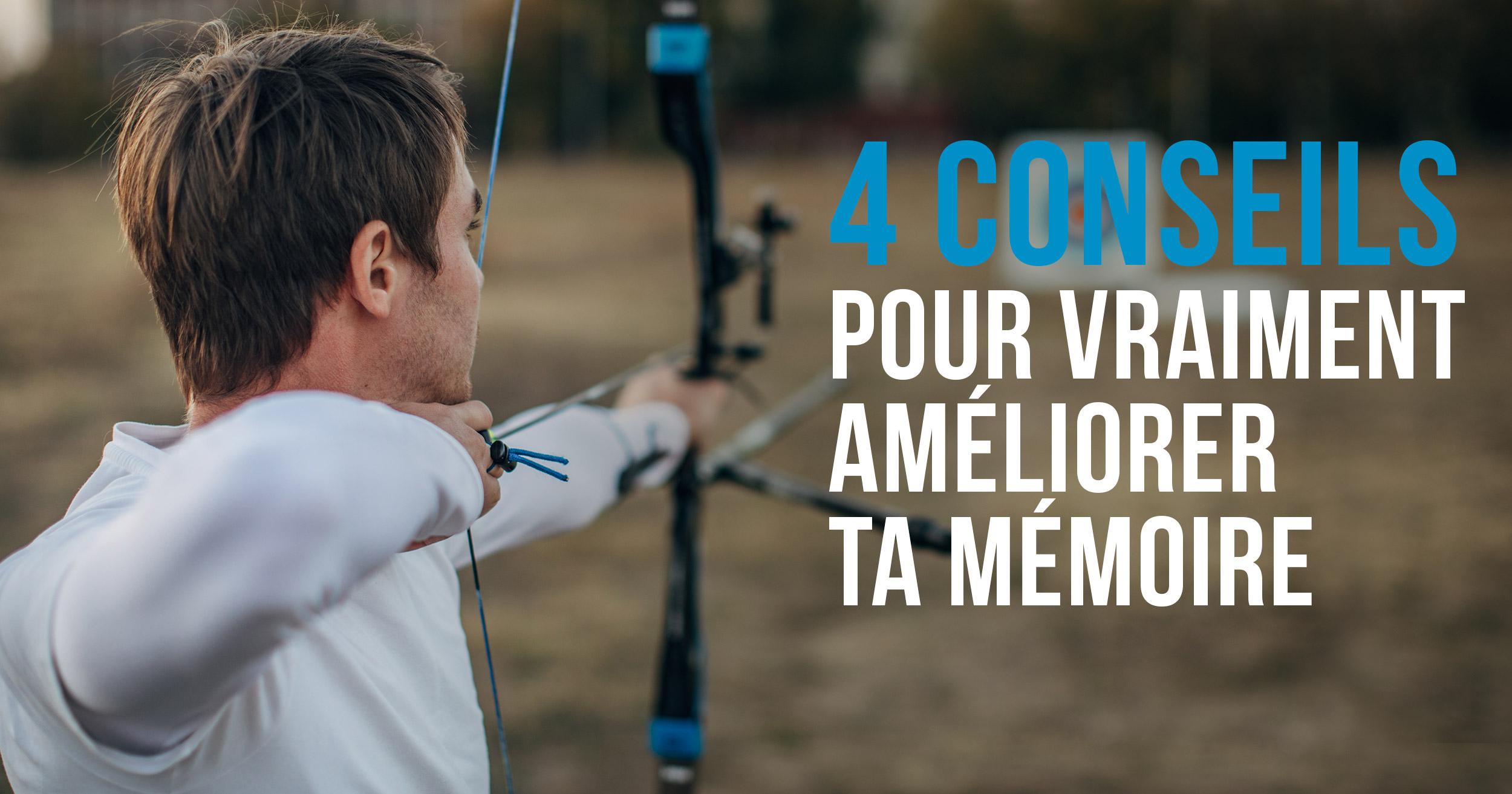 4 conseils pour vraiment améliorer ta mémoire