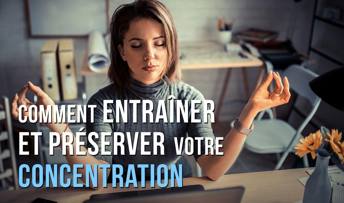 Comment préserver votre concentration
