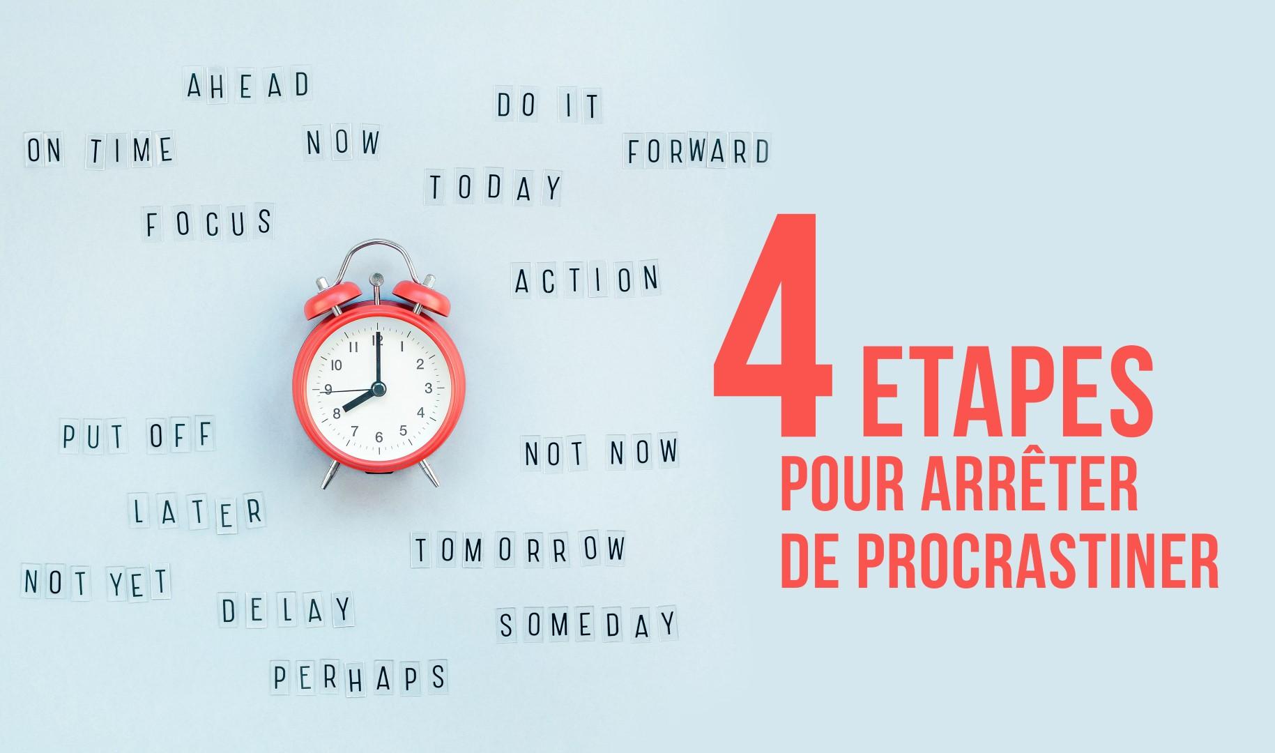 Comment arrêter de procrastiner en 4 étapes