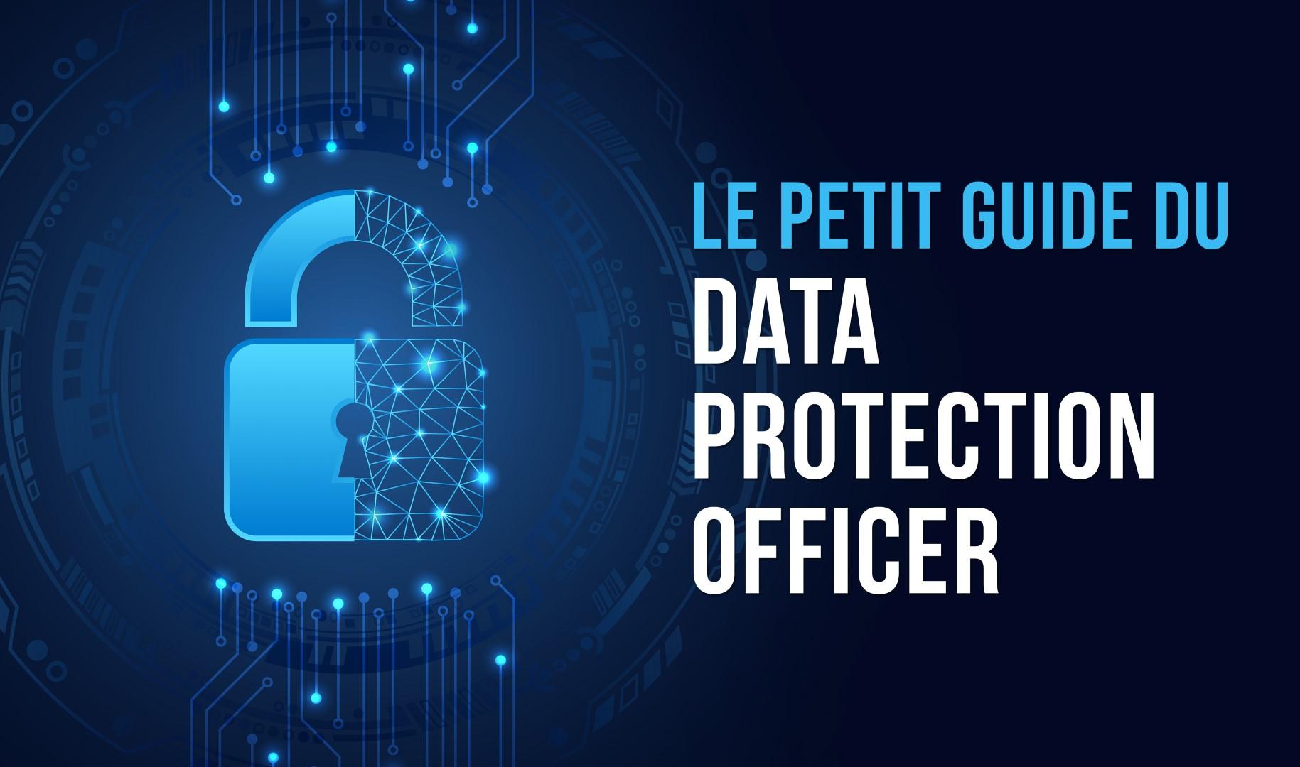 Guide pratique sur la protection des données à l'intention des entreprises