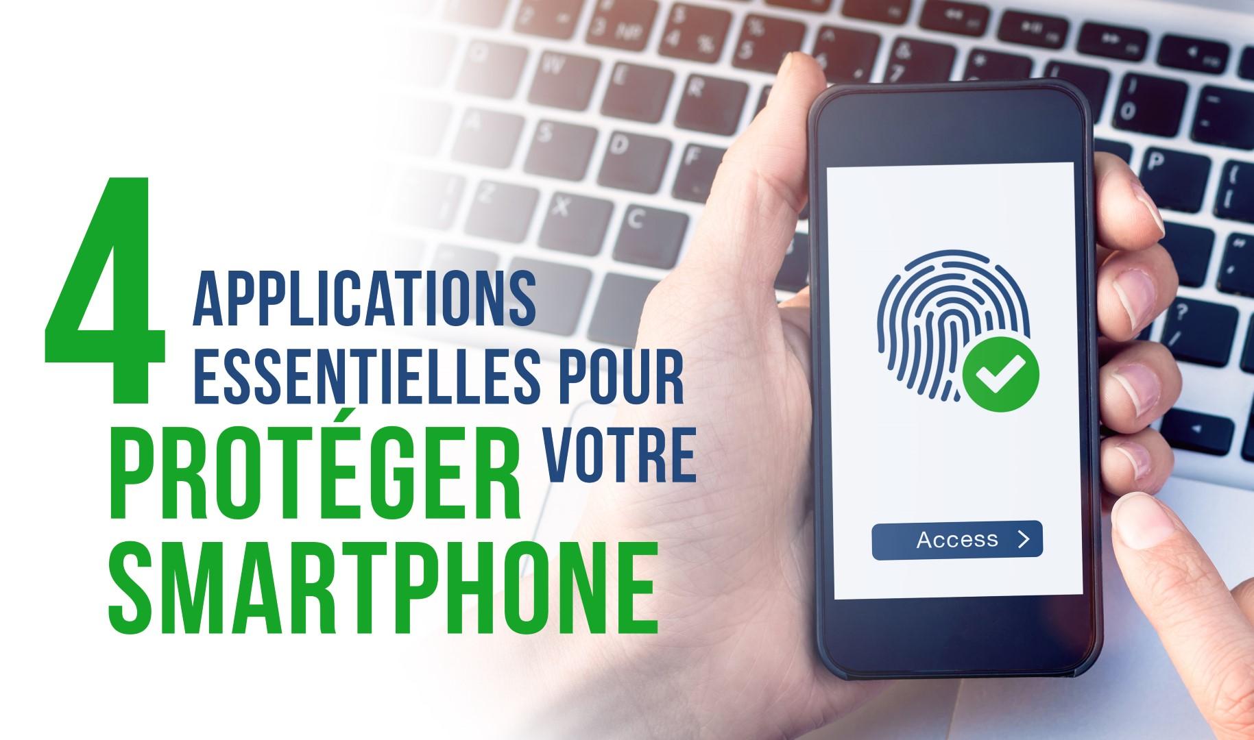 4 applications essentielles pour protéger votre smartphone