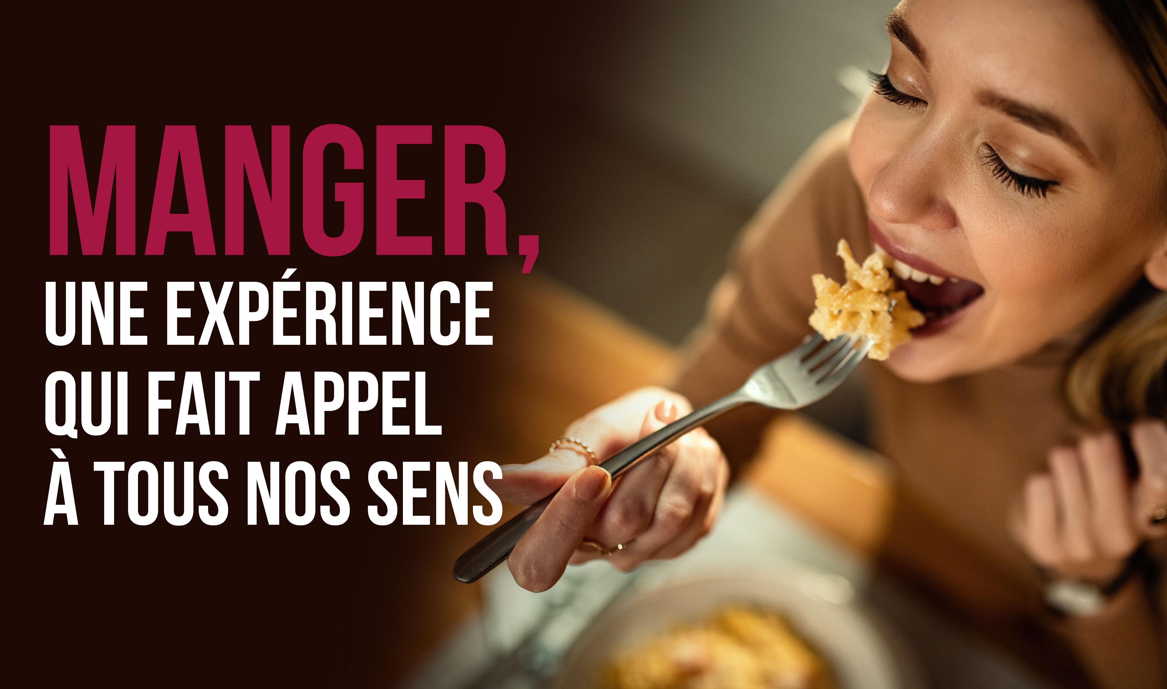 Manger, une expérience qui fait appel à tous nos sens